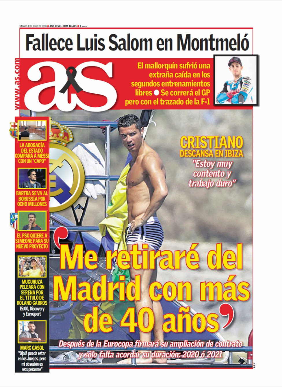 Luis Salom killed in Montmelo. But for AS was better occupy the front with Cristiano in swimsuit wearing tan. Hear first order.